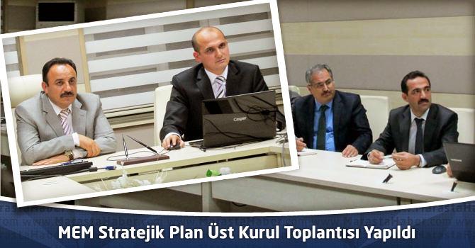 MEM Stratejik Plan Üst Kurul Toplantısı Yapıldı