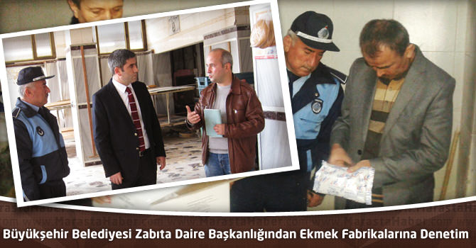 Kahramanmaraş Büyükşehir Belediyesi Zabıta Daire Başkanlığından Ekmek Fabrikalarına Denetim