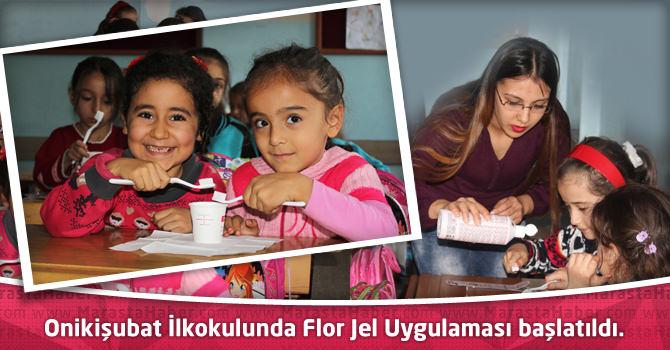 Onikişubat İlkokulunda Flor Jel Uygulaması başlatıldı.