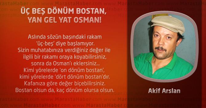 Üç Beş Dönüm Bostan, Yan Gel Yat Osman !
