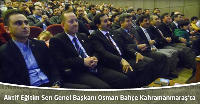 Aktif Eğitim Sen Genel Başkanı Osman Bahçe Kahramanmaraş 'ta