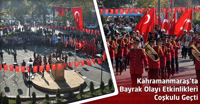 Kahramanmaraş'ta Bayrak Olayı Etkinlikleri Coşkulu Geçti
