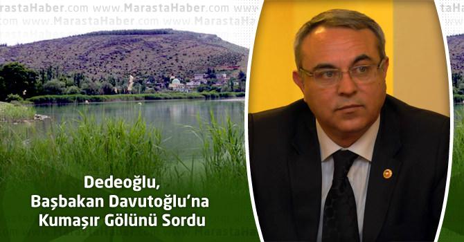 Dedeoğlu, Başbakan Davutoğlu'na Kumaşır Gölünü Sordu