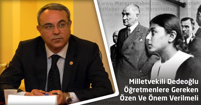 """Kahramanmaraş Milletvekili Dedeoğlu, """"Öğretmenlere Gereken Özen Ve Önem Verilmeli"""""""