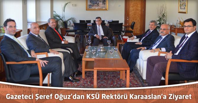 Gazeteci Şeref Oğuz'dan KSÜ Rektörü Karaaslan'a Ziyaret