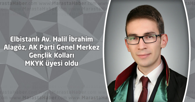Elbistanlı Av. AlagözAK Parti Genel Merkez Gençlik Kolları MKYK üyesi oldu