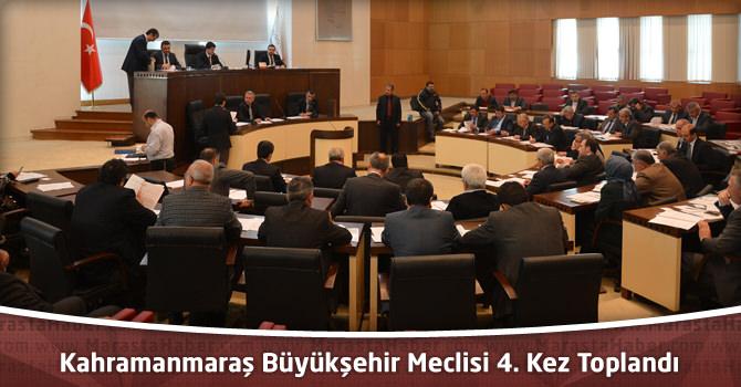 Kahramanmaraş Büyükşehir Meclisi 4. Kez Toplandı