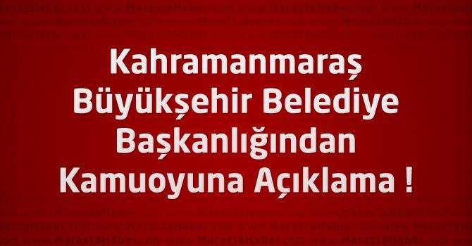 Kahramanmaraş Büyükşehir Belediye Başkanlığından Kamuoyuna Açıklama
