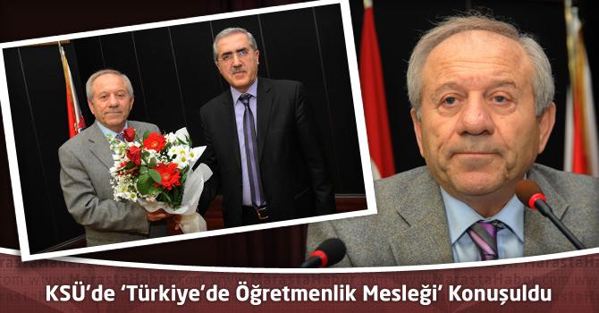 KSÜ'de 'Türkiye'de Öğretmenlik Mesleği' Konuşuldu