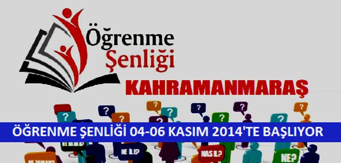 Kahramanmaraş Öğrenme Şenliği 04-06 Kasım 2014'te yapılıyor