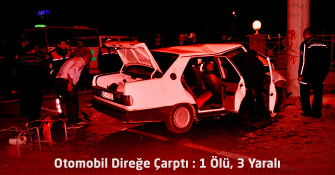 Otomobil Direğe Çarptı : 1 Ölü, 3 Yaralı