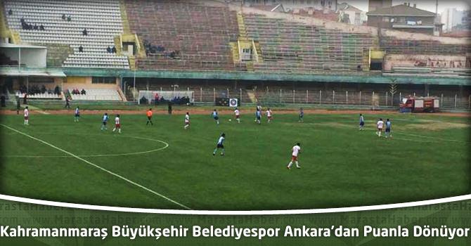 Kahramanmaraş Büyükşehir Belediyespor Ankara'dan Puanla Dönüyor
