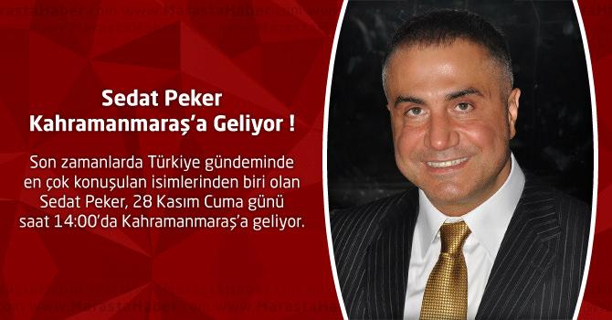 Sedat Peker Kahramanmaraş'a Geliyor