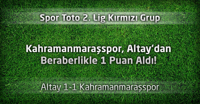 Altay 1-1 Kahramanmaraşspor maç özeti