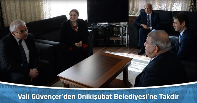 Vali Güvençer'den Onikişubat Belediyesi'ne Takdir