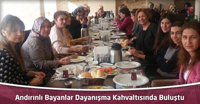 Andırınlı Bayanlar Dayanışma Kahvaltısında Buluştu