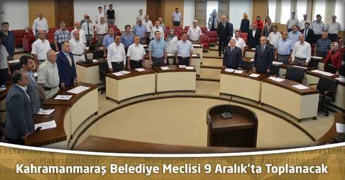 Kahramanmaraş Belediye Meclisi 9 Aralık'ta Toplanacak