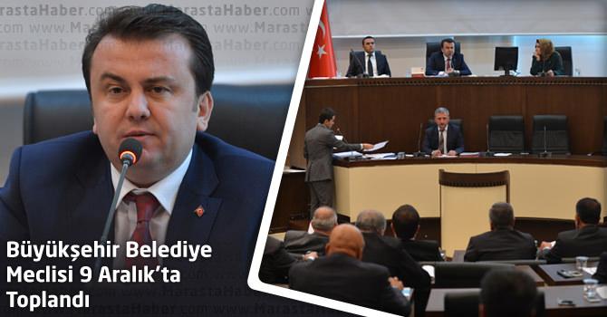 Kahramanmaraş Büyükşehir Belediye Meclisi 9 Aralık'ta Toplandı