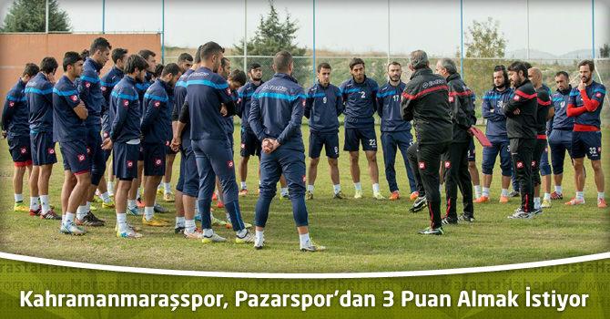 Kahramanmaraşspor, Pazarspor'dan 3 Puan Almak İstiyor