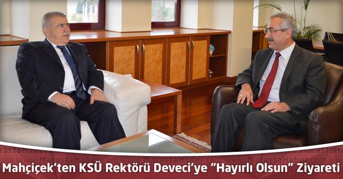 """Mahçiçek'ten KSÜ Rektörü Deveci'ye """"Hayırlı Olsun"""" Ziyareti"""