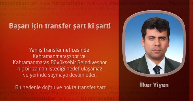 Başarı için transfer şart ki şart!