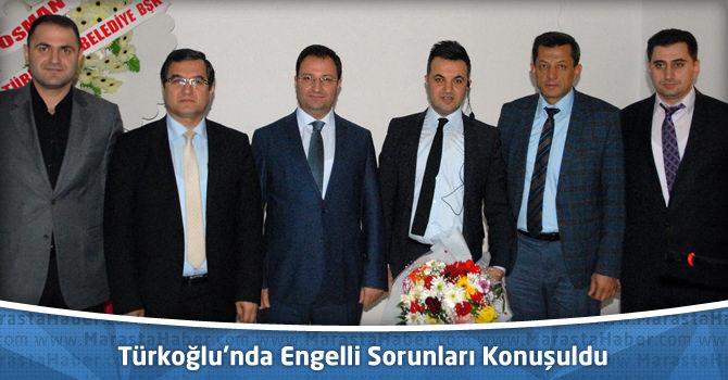 Türkoğlu'nda Engelli Sorunları Konuşuldu
