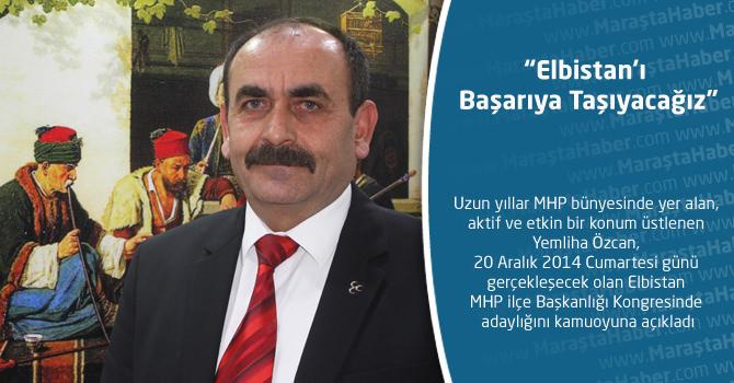 """MHP Elbistan İlçe Başkan adayı Özcan: """"Elbistan'ı Başarıya Taşıyacağız"""""""