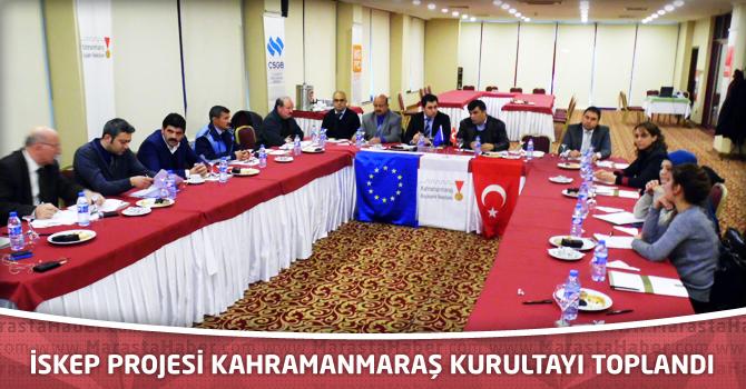 İskep Projesi Kahramanmaraş Kurultayı Toplandı