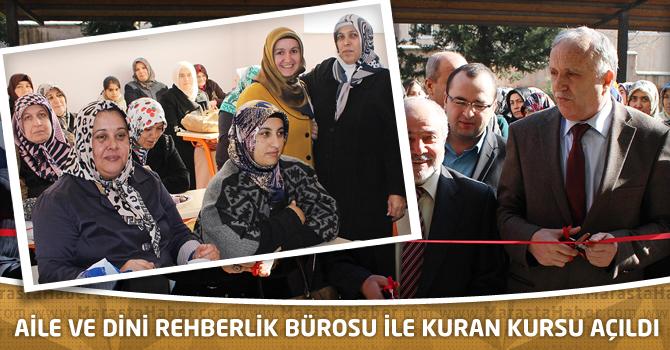Aile ve Dini Rehberlik Bürosu ile Kuran Kursu Açılışı Yapıldı