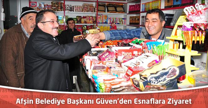 Afşin Belediye Başkanı Güven'den Esnaflara Ziyaret