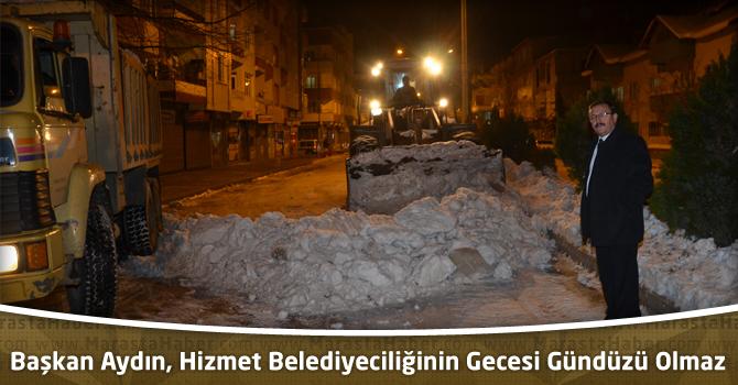 Başkan Aydın, Hizmet Belediyeciliğinin Gecesi Gündüzü Olmaz
