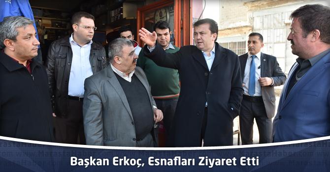 Başkan Erkoç, Kahramanmaraş'ta Esnafları Ziyaret Etti