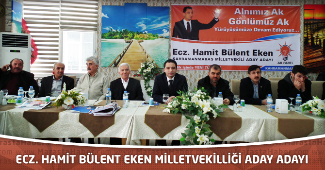 Ecz. Hamit Bülent Eken milletvekilliği aday adayı