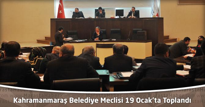 Kahramanmaraş Belediye Meclisi 19 Ocak'ta Toplandı