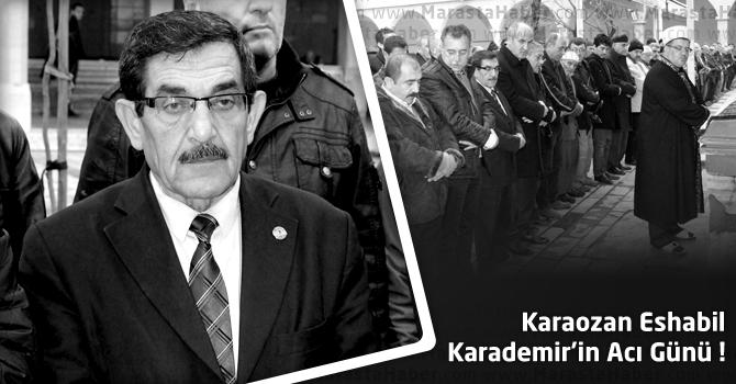 Karaozan Eshabil Karademir'in Acı Günü !