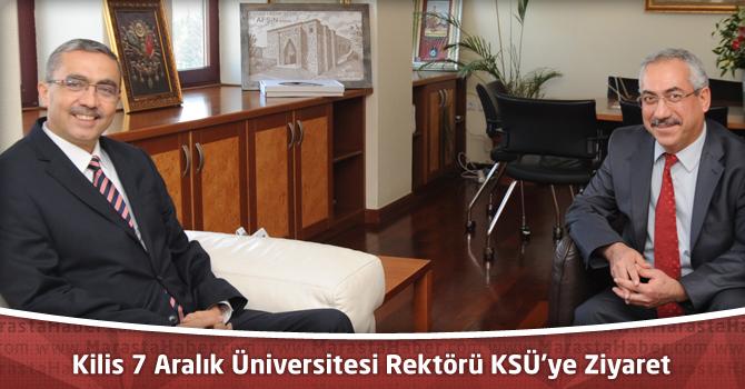 Kilis 7 Aralık Üniversitesi Rektörü Prof. Dr. İsmail Güvenç'ten KSÜ'ye Ziyaret