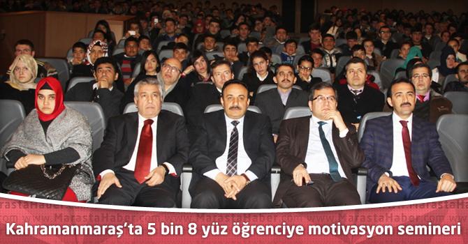 Kahramanmaraş'ta 5 bin 8 yüz öğrenciye motivasyon semineri