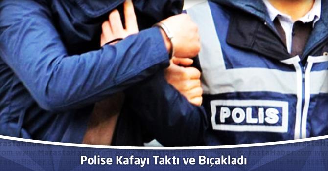 Polise Kafayı Taktı ve Bıçakladı