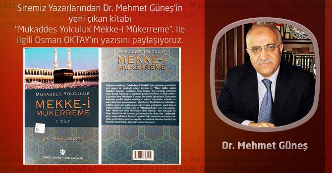 """Dr. Mehmet Güneş'ten Bir Güzel Eser Daha: """"Mukaddes Yolculuk MEKKE-İ MÜKERREME"""