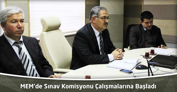MEM'de Sınav Komisyonu Çalışmalarına Başladı