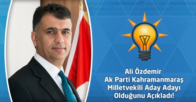 Ali Özdemir Ak Parti Kahramanmaraş Milletvekili Aday Adayı Olduğunu Açıkladı!