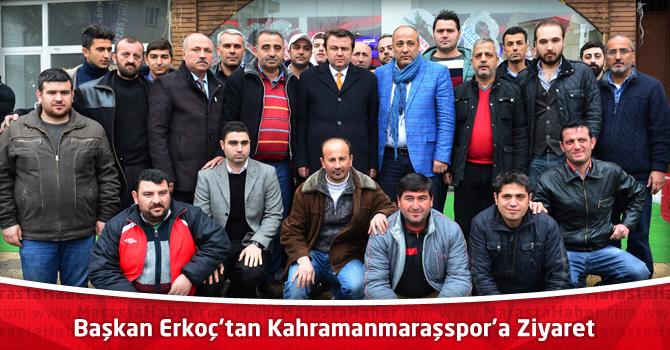 Başkan Erkoç'tan Kahramanmaraşspor'a Ziyaret