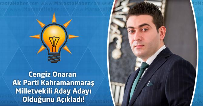 Cengiz Onaran Ak Parti Kahramanmaraş Milletvekili Aday Adayı