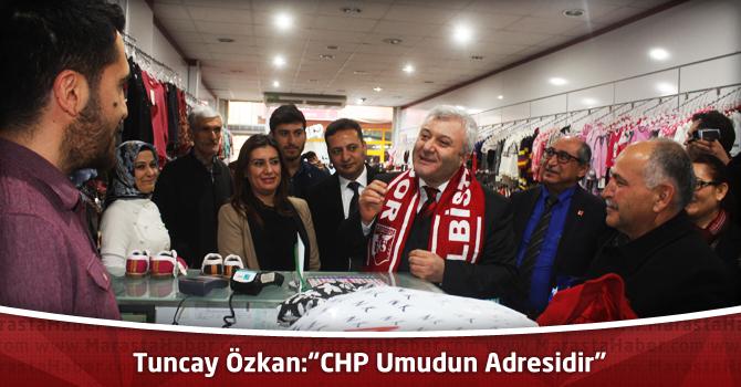 """Tuncay Özkan:""""CHP Umudun Adresidir"""""""