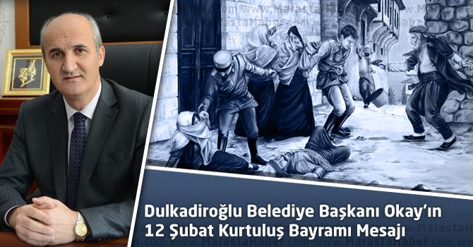 Dulkadiroğlu Belediye Başkanı Okay'ın Kurtuluş Bayramı Mesajı