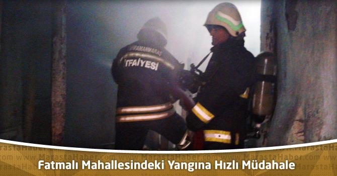 Fatmalı Mahallesindeki Yangına Hızlı Müdahale