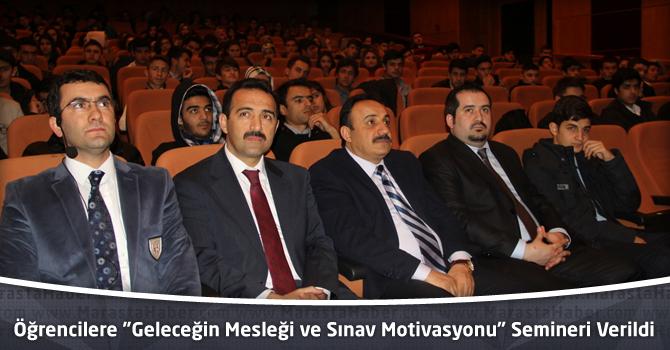 """Öğrencilere """"Geleceğin Mesleği ve Sınav Motivasyonu"""" Semineri Verildi"""