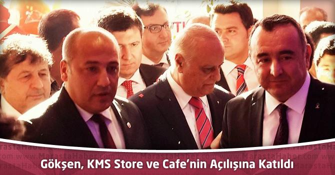 Gökşen, KMS Store ve Cafe'nin Açılışına Katıldı