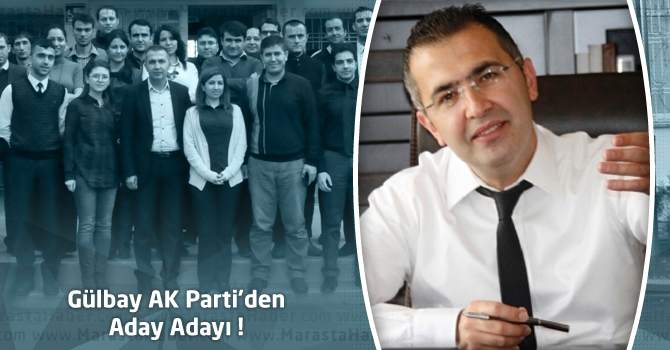 Gülbay AK Parti'den Aday Adayı