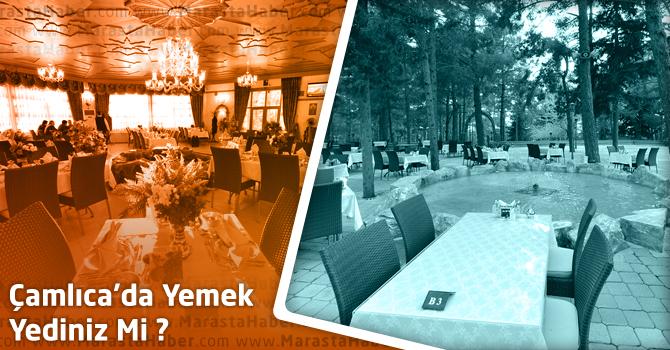 Kahramanmaraş Çamlıca'da Yemek Yediniz Mi ?